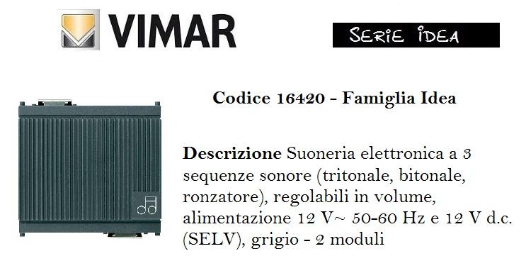 VIMAR IDEA 16420 SUONERIA ELETTRONICA 3 SEQUENZE 12V GRIGIO