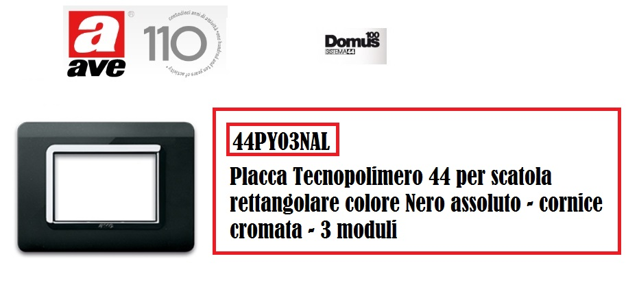 AVE 44PY03NAL PLACCA TECNOPOLIMERO 44 NERO CORNICE CROMO 3 MODULI